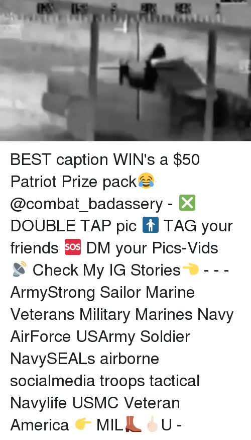 Memes, Soldiers, and Marines: yas uwliglardii iiiii BEST caption WIN's a $50 Patriot Prize pack😂@combat_badassery - ❎ DOUBLE TAP pic 🚹 TAG your friends 🆘 DM your Pics-Vids 📡 Check My IG Stories👈 - - - ArmyStrong Sailor Marine Veterans Military Marines Navy AirForce USArmy Soldier NavySEALs airborne socialmedia troops tactical Navylife USMC Veteran America 👉 MIL👢🖕🏻U -