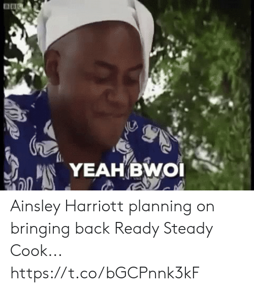ainsley harriott: YEAH BWOI Ainsley Harriott planning on bringing back Ready Steady Cook... https://t.co/bGCPnnk3kF