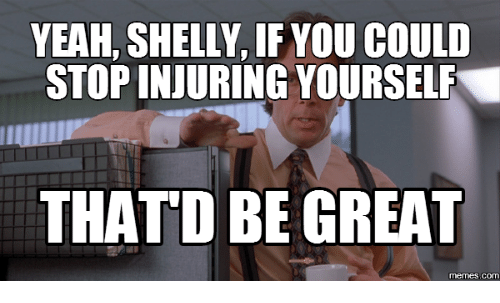 Shelly Meme Images: YEAH, SHELLY, IF OU COULD  STOPINJURINGYOURSELF  THAT D BE GREAT  COM