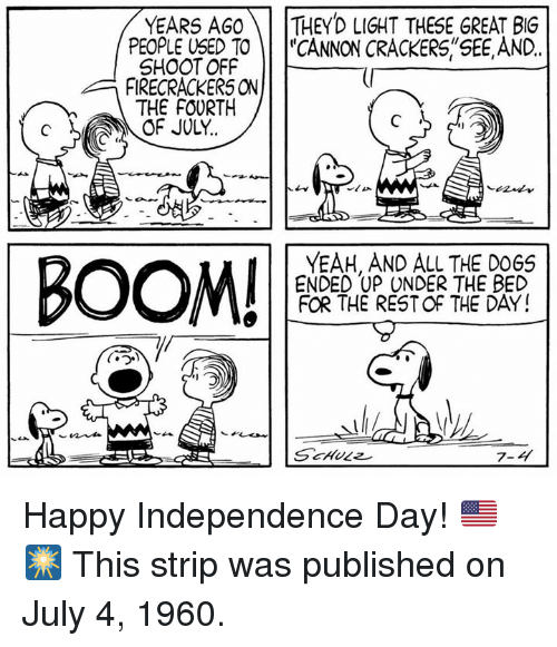 """firecrackers: YEARS AGOTHEY'D LIGHT THESE GREAT BIG  PEOPLE USED TO""""CANNON CRACKERS,""""SEE AND.  SHOOT OFF  FIRECRACKERS ON  THE FOURTH  YEAH, AND ALL THE D0GS  ENDED UP UNDER THE BED  FOR THE REST OF THE DAY!  7-4 Happy Independence Day! 🇺🇸🎆 This strip was published on July 4, 1960."""