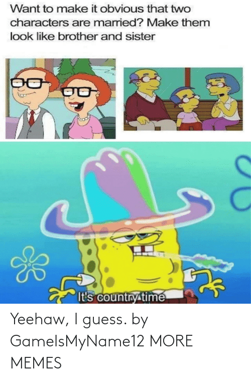 i guess: Yeehaw, I guess. by GameIsMyName12 MORE MEMES