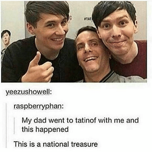 Memes, 🤖, and Dads: yeezushowell:  raspberry phan:  My dad went to tatinof with me and  this happened  This is a national treasure