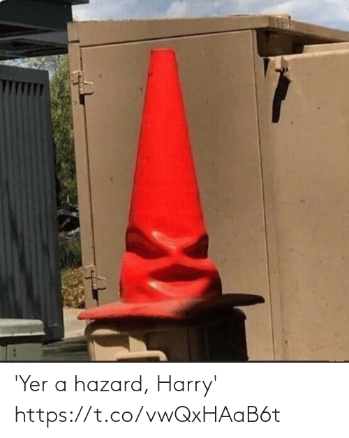 yer: 'Yer a hazard, Harry' https://t.co/vwQxHAaB6t