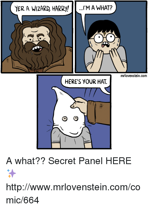 """Wizard Harry: YER A WIZARD HARRY! .""""'M A WHAT?  mrlovenstein.com  HERE'S YOUR HAT. A what??  Secret Panel HERE ✨ http://www.mrlovenstein.com/comic/664"""