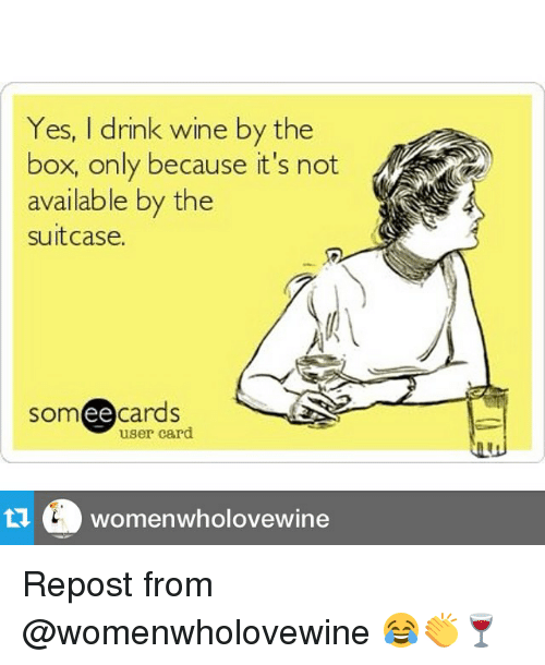 yes drink wine by the box only because its not 18331977 🔥 25 best memes about the box, wine, and box the box, wine,Box Wine Meme