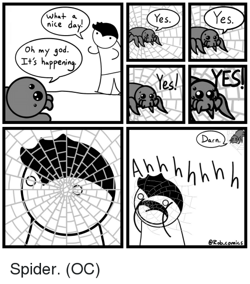 God, Oh My God, and Spider: Yes.  e5  What a  nice day-  Oh my god  Its happening  Yes!YES  arn.  @Robcomics Spider. (OC)