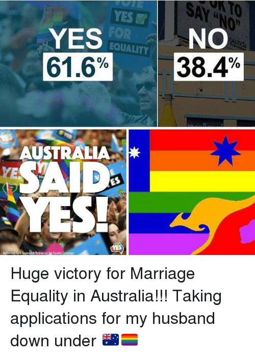 "Marriage, Australia, and Grindr: YES  FOR  EQUALITY  0""  YES  61.6%  NO  38.4%  AUSTRALIA  AID  YES!  for the Equaity Campaign Huge victory for Marriage Equality in Australia!!! Taking applications for my husband down under 🇦🇺🏳️‍🌈"