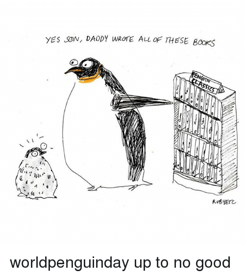 Up To No Good: YES JON, DADDY WROTE ALL THESE Books worldpenguinday up to no good