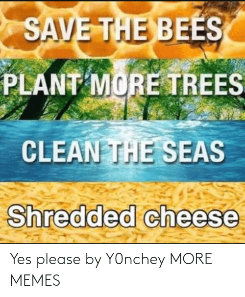 yes please: Yes please by Y0nchey MORE MEMES