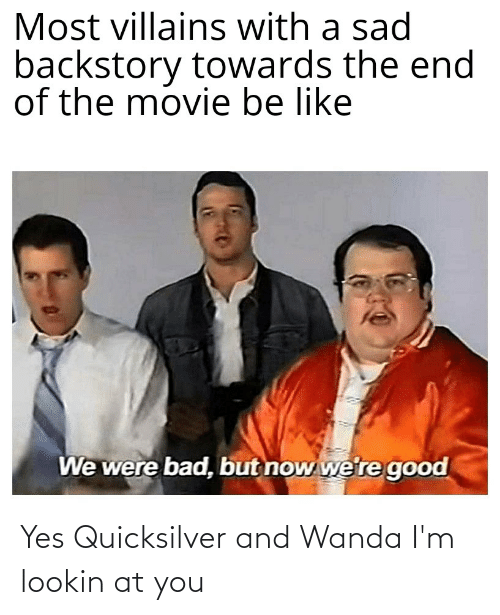 quicksilver: Yes Quicksilver and Wanda I'm lookin at you