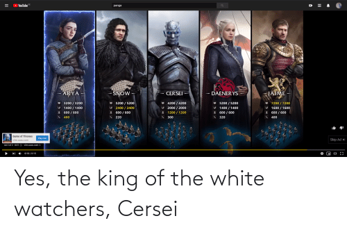 King Of: Yes, the king of the white watchers, Cersei