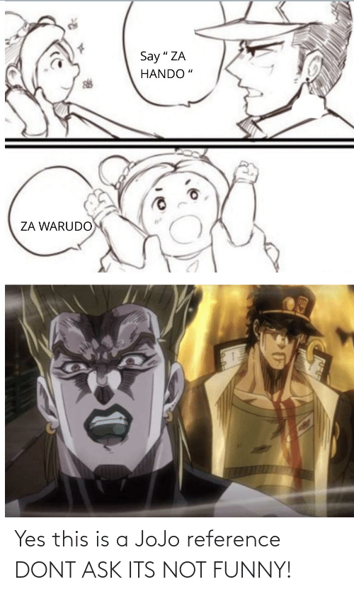 Its Not Funny: Yes this is a JoJo reference DONT ASK ITS NOT FUNNY!