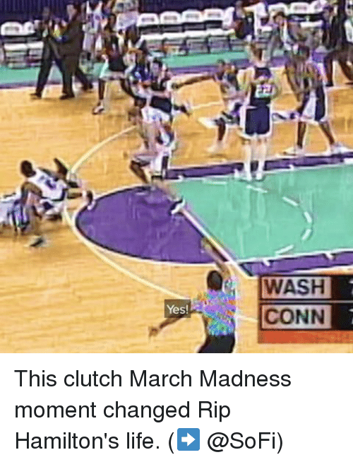Sports, Yes, and Clutch: Yes!  WASH  CONN This clutch March Madness moment changed Rip Hamilton's life. (➡️ @SoFi)