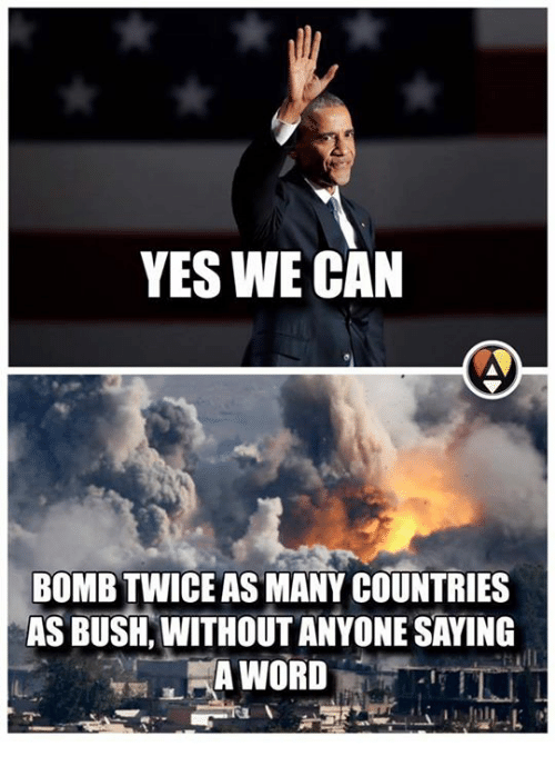 Memes, 🤖, and Bush: YES WE CAN  BOMB TWICEAS MANY COUNTRIES  AS BUSH WITHOUT ANYONE SAYING  A WORD