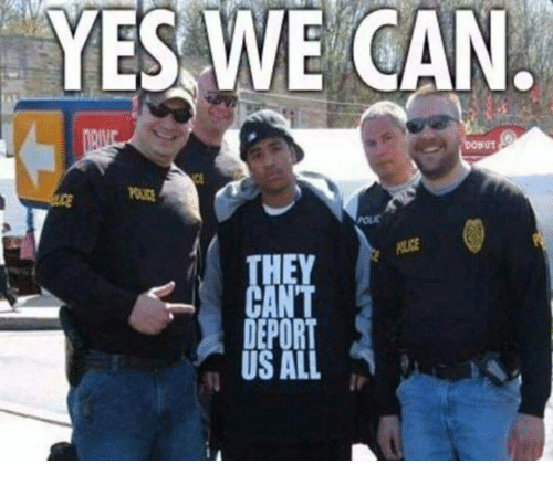 Memes, 🤖, and Yes: YES WE CAN  THEY  CANT  DEPORT  US