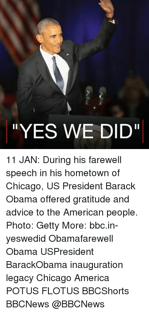 """Advice, Chicago, and Memes: """"YES WE DID 11 JAN: During his farewell speech in his hometown of Chicago, US President Barack Obama offered gratitude and advice to the American people. Photo: Getty More: bbc.in-yeswedid Obamafarewell Obama USPresident BarackObama inauguration legacy Chicago America POTUS FLOTUS BBCShorts BBCNews @BBCNews"""