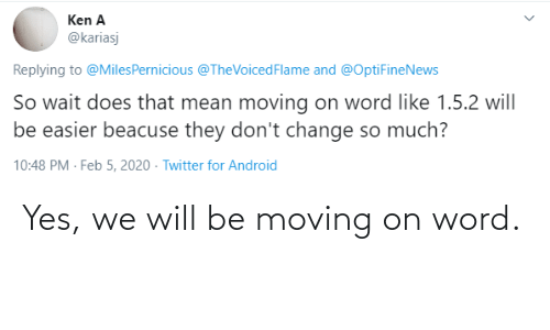 moving on: Yes, we will be moving on word.