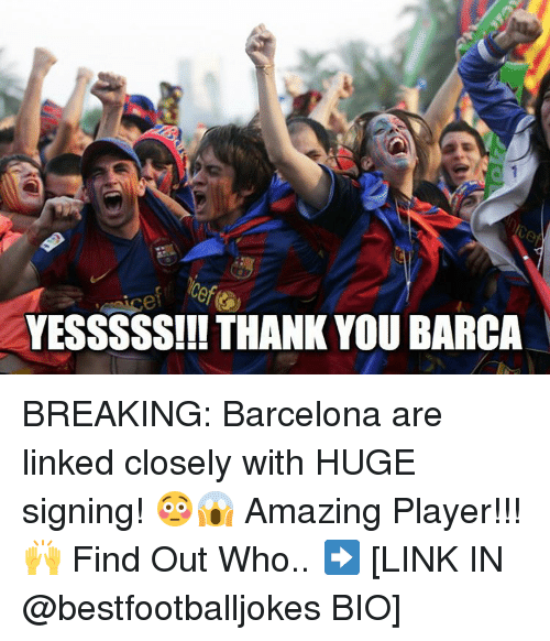 Barcelona, Memes, and Thank You: YESSSSS!!!THANK YOU BARCA BREAKING: Barcelona are linked closely with HUGE signing! 😳😱 Amazing Player!!! 🙌 Find Out Who.. ➡️ [LINK IN @bestfootballjokes BIO]
