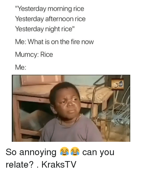 """So Annoying: Yesterday morning rice  Yesterday afternoon rice  Yesterday night rice""""  Me: What is on the fire now  Mumcy: Rice  Me: So annoying 😂😂 can you relate? . KraksTV"""