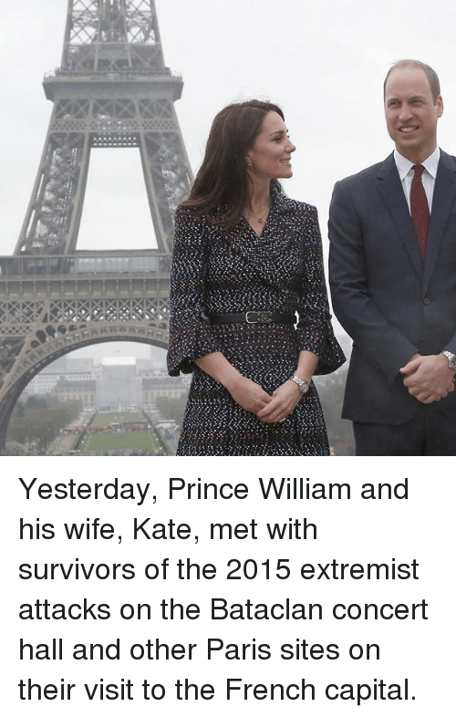 Memes, 🤖, and Williams: Yesterday, Prince William and his wife, Kate, met with survivors of the 2015 extremist attacks on the Bataclan concert hall and other Paris sites on their visit to the French capital.