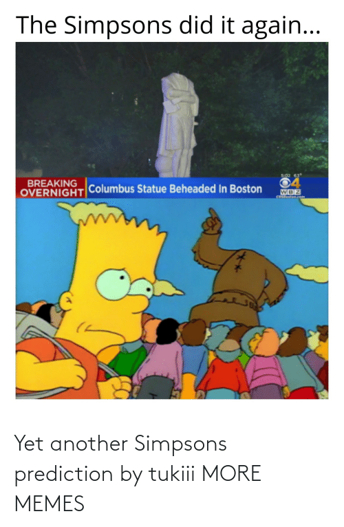 Dank, Memes, and The Simpsons: Yet another Simpsons prediction by tukiii MORE MEMES