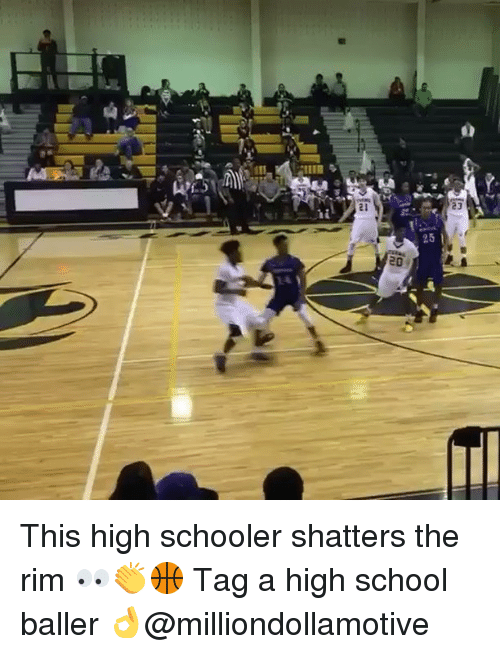 Basketball, Be Like, and Sports: yi.  'hi  21  23  25  返 This high schooler shatters the rim 👀👏🏀 Tag a high school baller 👌@milliondollamotive