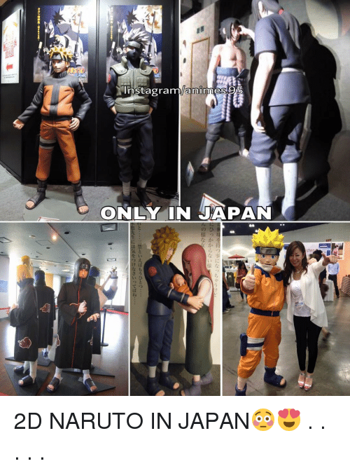 Only In Japan: Yinstagramlanli  ONLY IN JAPAN  樣  ialA  といえばもうひとつ  てばね 2D NARUTO IN JAPAN😳😍 . . . . .