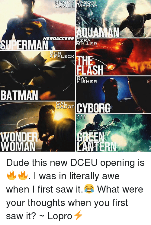 aweful: YJASON  AMOA  HEROACCESSE7RA  RA  ELER  EN  FFLECK  AY  ISHER  BATMAN  AL  YBUR  DOT  72  WONDE Dude this new DCEU opening is 🔥🔥. I was in literally awe when I first saw it.😂 What were your thoughts when you first saw it? ~ Lopro⚡️