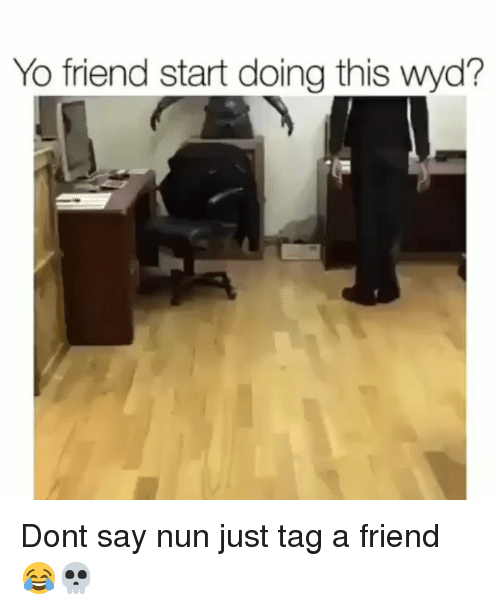 Funny, Wyd, and Yo: Yo friend start doing this wyd? Dont say nun just tag a friend 😂💀