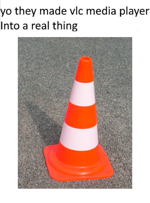 Dank Memes, Media, and Player: yo they made vlc media player  Into a real thing