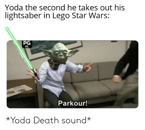 Lego Star Wars: Yoda the second he takes out his  lightsaber in Lego Star Wars:  PG  DL  Parkour! *Yoda Death sound*
