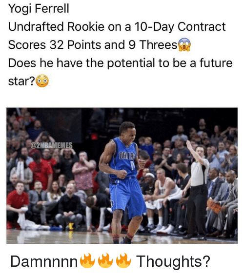 Damnnnn: Yogi Ferrell  Undrafted Rookie on a 10-Day Contract  Scores 32 Points and 9 Threes  Does he have the potential to be a future  star?  Sa2NBAMEME Damnnnn🔥🔥🔥 Thoughts?