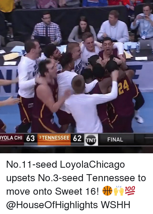 Memes, Wshh, and Tennessee: YOLA CHI 63 3TENNESSEE 62  FINAL No.11-seed LoyolaChicago upsets No.3-seed Tennessee to move onto Sweet 16! 🏀🙌💯 @HouseOfHighlights WSHH