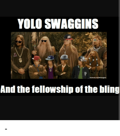 Brodo Swaggins And The Fellowship Of The Bling YOLO SWAGGINS S S and ...