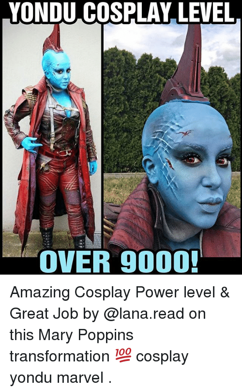 yondu: YONDU COSPLAY LEVEL  OVER 9000! Amazing Cosplay Power level & Great Job by @lana.read on this Mary Poppins transformation 💯 cosplay yondu marvel .