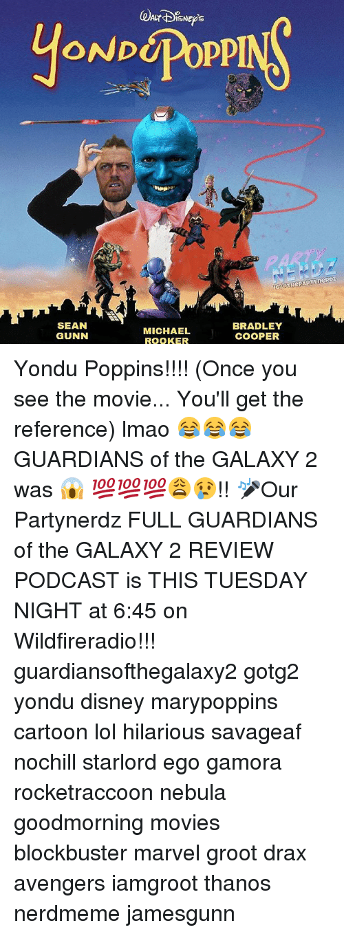 Coopers: yoNpdPop PINS  ONDUPoppl  THePARTYneRDZ  SEAN  MICHAEL  BRADLEY  GUNN  C  BOOKER  COOPER Yondu Poppins!!!! (Once you see the movie... You'll get the reference) lmao 😂😂😂 GUARDIANS of the GALAXY 2 was 😱 💯💯💯😩😢!! 🎤Our Partynerdz FULL GUARDIANS of the GALAXY 2 REVIEW PODCAST is THIS TUESDAY NIGHT at 6:45 on Wildfireradio!!! guardiansofthegalaxy2 gotg2 yondu disney marypoppins cartoon lol hilarious savageaf nochill starlord ego gamora rocketraccoon nebula goodmorning movies blockbuster marvel groot drax avengers iamgroot thanos nerdmeme jamesgunn