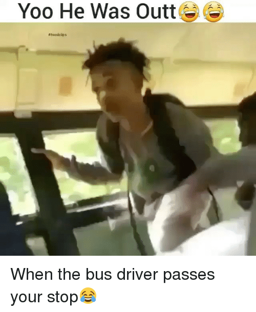 Hood Clips: Yoo He Was Outt  #hood clips When the bus driver passes your stop😂