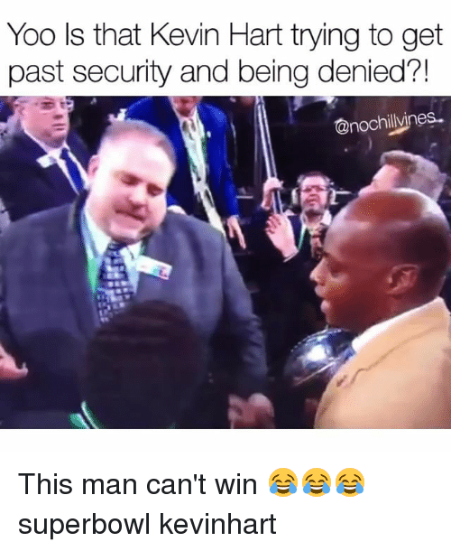 Funny, Kevin Hart, and Superbowl: Yoo ls that Kevin Hart trving to get  past security and being denied?!  @nochillvines. This man can't win 😂😂😂 superbowl kevinhart