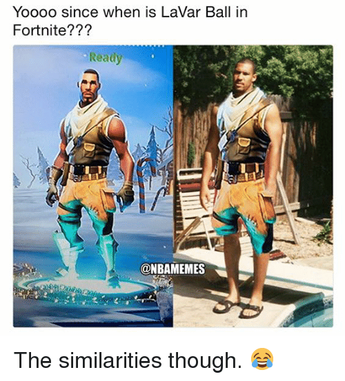 Nba, Ball, and Though: YOO  oo since when is LaVar Ball in  Fortnite???  Ready  @NBAMEMES The similarities though. 😂