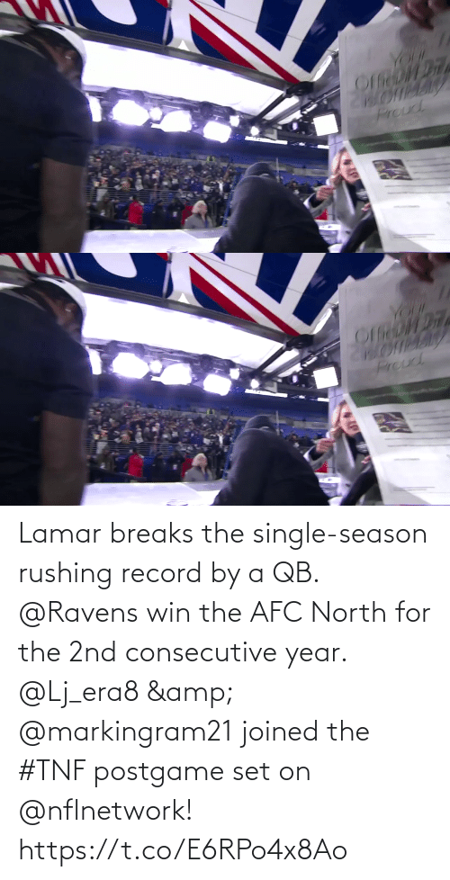 lamar: YOr  Proud   YOUK  Prouc Lamar breaks the single-season rushing record by a QB. @Ravens win the AFC North for the 2nd consecutive year.  @Lj_era8 & @markingram21 joined the #TNF postgame set on @nflnetwork! https://t.co/E6RPo4x8Ao