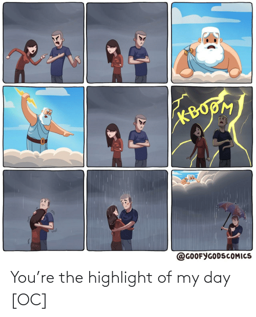 highlight: You're the highlight of my day [OC]