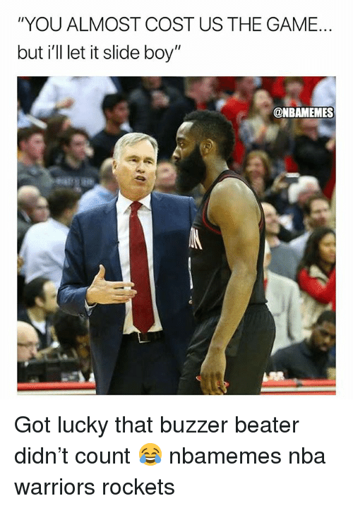"Basketball, Nba, and Sports: ""YOU ALMOST COST US THE GAME.  but i'll let it slide boy""  @NBAMEMES Got lucky that buzzer beater didn't count 😂 nbamemes nba warriors rockets"