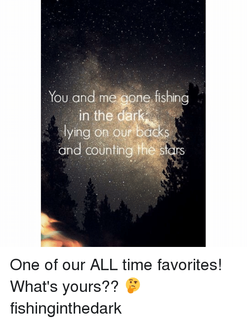 25 best memes about fishing in the dark fishing in the for Best time to fish tomorrow