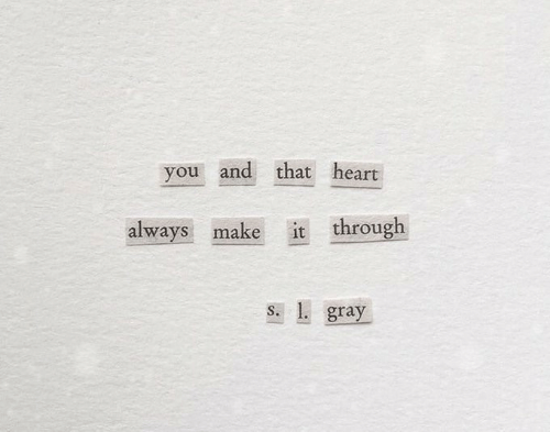Gray: you and that heart  it through  always make  s. 1. gray