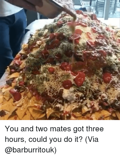 Memes, 🤖, and Got: You and two mates got three hours, could you do it? (Via @barburritouk)