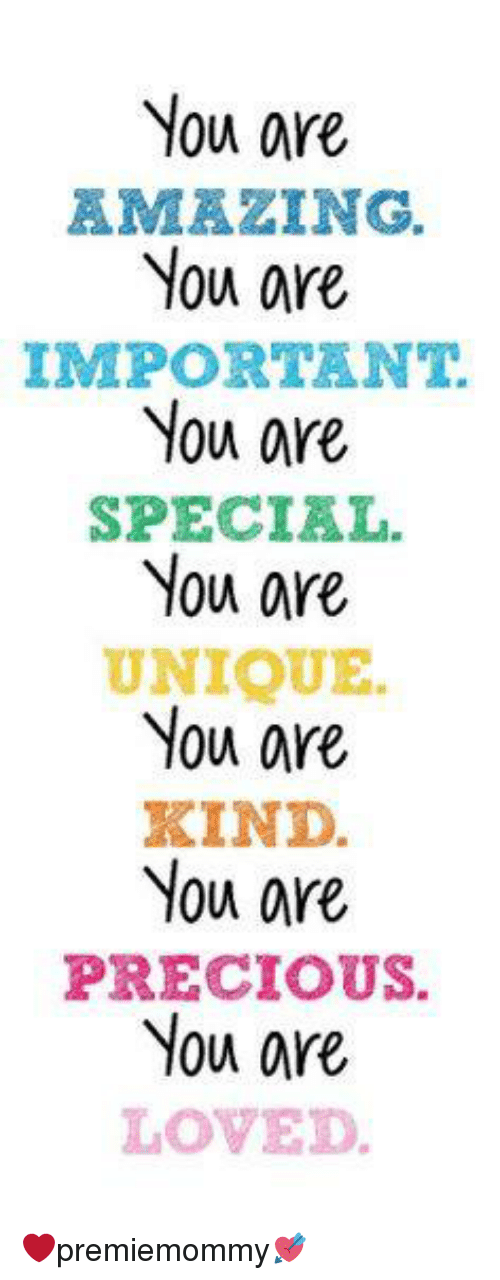 You Are Loved You Are Important And You Matter Pictures: You Are AMAZING You Are IMPORTANT You Are SPECIAL You Are