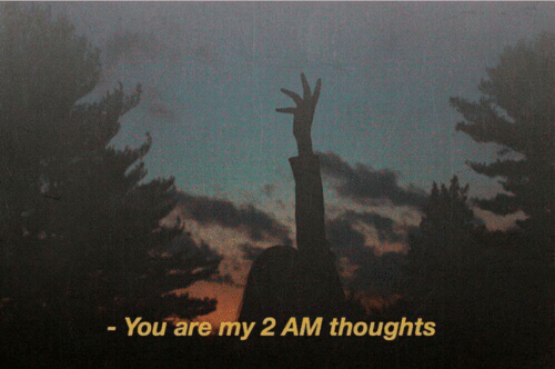 my 2: - You are my 2 AM thoughts