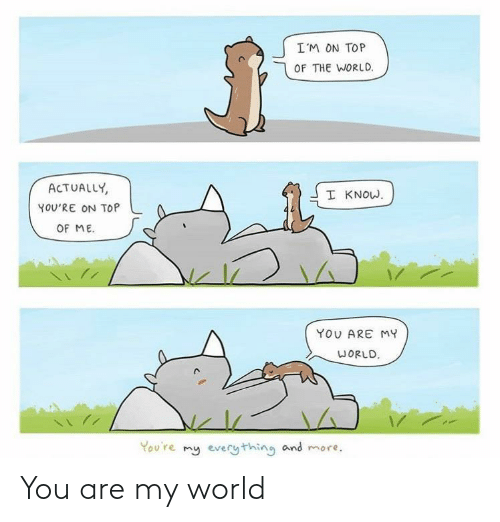 my world: You are my world