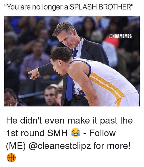 """Memes, Smh, and 🤖: """"You are no longer a SPLASH BROTHER""""  @NBAMEMES He didn't even make it past the 1st round SMH 😂 - Follow (ME) @cleanestclipz for more! 🏀"""