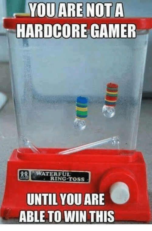 ring toss: YOU ARE NOT A  HARDCORE GAMER  ATERFUL  RING TOSS  UNTIL YOU ARE  ABLE TO WIN THIS